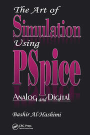 The Art of Simulation Using PSPICEAnalog and Digital