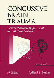 Concussive Brain Trauma: Neurobehavioral Impairment & Maladaptation, Second Edition