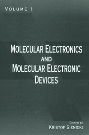 Molecular Electronics and Molecular Electronic Devices, Volume I