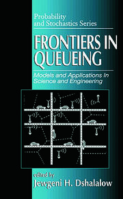 Frontiers in Queueing: Models and Applications in Science and Engineering