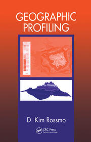 Geographic Profiling - 1st Edition book cover