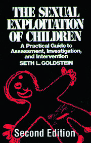 The Sexual Exploitation of Children: A Practical Guide to Assessment, Investigation, and Intervention, Second Edition