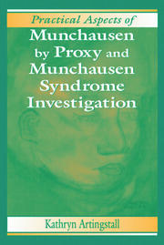 Practical Aspects of Munchausen by Proxy and Munchausen Syndrome Investigation - 1st Edition book cover