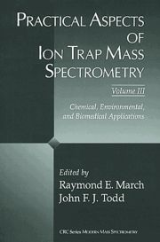 Practical Aspects of Ion Trap Mass Spectrometry, Volume III: Chemical, Environmental, and Biomedical Applications