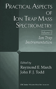 Practical Aspects of Ion Trap Mass Spectrometry, Volume II