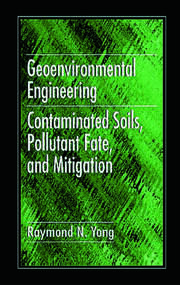 Geoenvironmental Engineering: Contaminated Soils, Pollutant Fate, and Mitigation