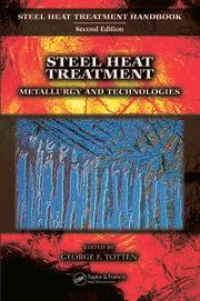 Steel Heat Treatment: Metallurgy and Technologies