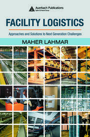 Facility Logistics: Approaches and Solutions to Next Generation Challenges