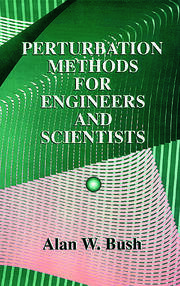 Perturbation Methods for Engineers and Scientists