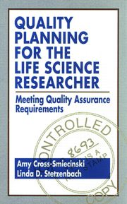 Quality Planning for the Life Science Researcher: Meeting Quality Assurance Requirements