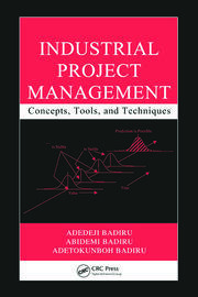 Industrial Project Management: Concepts, Tools, and Techniques