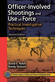 Officer-Involved Shootings and Use of Force: Practical Investigative Techniques, Second Edition