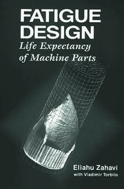 Fatigue Design: Life Expectancy of Machine Parts