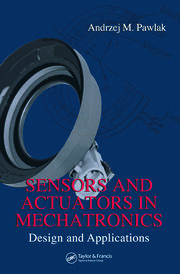 Sensors and Actuators in Mechatronics: Design and Applications