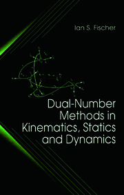 Dual-Number Methods in Kinematics, Statics and Dynamics