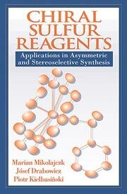 Chiral Sulfur Reagents: Applications in Asymmetric and Stereoselective Synthesis