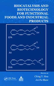 Biocatalysis and Biotechnology for Functional Foods and Industrial Products