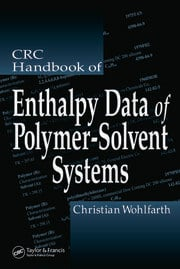 CRC Handbook of Enthalpy Data of Polymer-Solvent Systems
