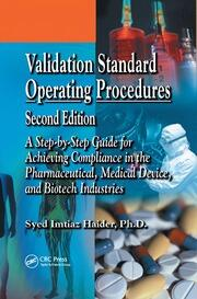 Validation Standard Operating Procedures: A Step by Step Guide for Achieving Compliance in the Pharmaceutical, Medical Device, and Biotech Industries