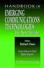 Handbook of Emerging Communications Technologies: The Next Decade