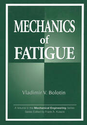 Mechanics of Fatigue