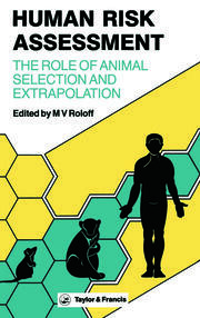 Human Risk Assessment: The Role Of Animal Selection And Extrapolation