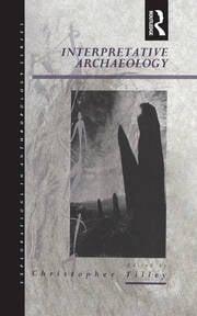 Interpretative Archaeology - 1st Edition book cover