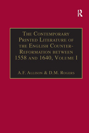 The Contemporary Printed Literature of the English Counter-Reformation between 1558 and 1640 - 1st Edition book cover