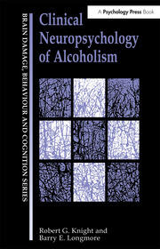 Clinical Neuropsychology of Alcoholism - 1st Edition book cover
