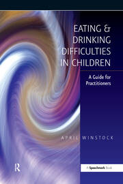 Eating and Drinking Difficulties in Children - 1st Edition book cover