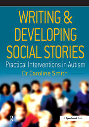 Writing and Developing Social Stories - 1st Edition book cover