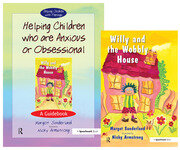 Helping Children Who are Anxious or Obsessional & Willy and the Wobbly House - 1st Edition book cover