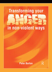 Transforming Your Anger in Non-Violent Ways - 1st Edition book cover