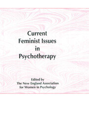 Current Feminist Issues in Psychotherapy - 1st Edition book cover