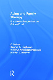 Aging and Family Therapy - 1st Edition book cover