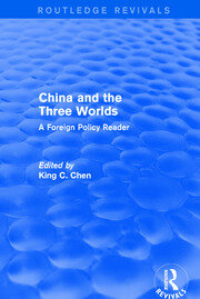 China and the Three Worlds: A Foreign Policy Reader - 1st Edition book cover