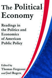 The Political Economy: Readings in the Politics and Economics of American Public Policy - 1st Edition book cover