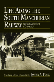 Life Along the South Manchurian Railroad - 1st Edition book cover