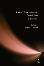 Soviet Historians and Perestroika: The First Phase - 1st Edition book cover