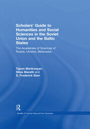 Scholars' Guide to Humanities and Social Sciences in the Soviet Union and the Baltic States: The Academies of Sciences of Russia, Ukraine, Belorussia, Moldova, the Transcaucasian and Central Asian Republics and Estonia, Latvia and Lithuania