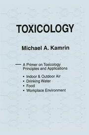 Toxicology-A Primer on Toxicology Principles and Applications