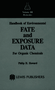 Handbook of Environmental Fate and Exposure Data: For Organic Chemicals, Volume III Pesticides