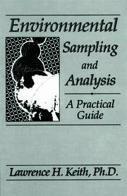 Environmental Sampling and Analysis: A Practical Guide