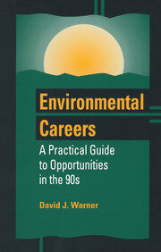 Environmental Careers: A Practical Guide to Opportunities in the 90s