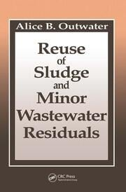 Reuse of Sludge and Minor Wastewater Residuals - 1st Edition book cover
