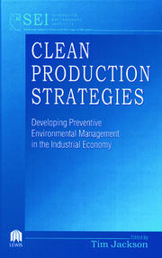 Clean Production Strategies Developing Preventive Environmental Management in the Industrial Economy - 1st Edition book cover