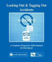 Locking Out and Tagging Out Accidents: A Compliance Program for OSHA Standard 29 CFR 1910.147