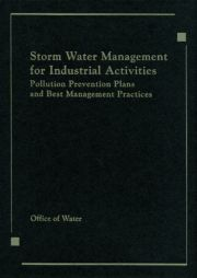 Storm Water Management for Industrial Activities Developing Pollution Prevention Plans and Best Management Practices