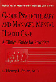 Group Psychotherapy And Managed Mental Health Care - 1st Edition book cover
