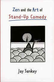 Zen and the Art of Stand-Up Comedy - 1st Edition book cover